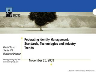 Federating Identity Management: Standards, Technologies and Industry Trends November 20, 2003