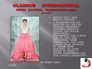 GLAMOUR      INTERNATIONAL  SONIA   MAYERS,,    Mumbai fashion guru presents