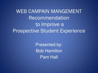 WEB CAMPAIN MANGEMENT Recommendation  to Improve a Prospective Student Experience