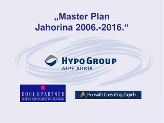 """""""Master Plan  Jahorina 20 0 6 .-2016. """""""