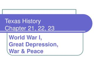 Texas History Chapter 21, 22, 23