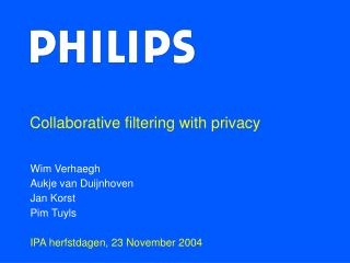 Collaborative filtering with privacy