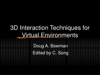 3D Interaction Techniques for Virtual Environments