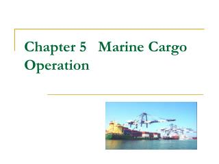 Chapter 5   Marine Cargo Operation