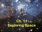 Ch. 11 Exploring Space