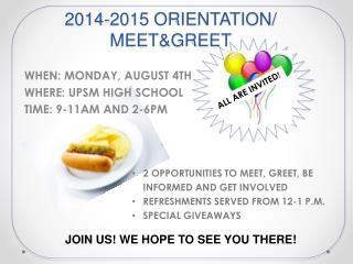 2014-2015 ORIENTATION/ MEET&GREET