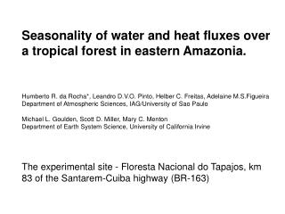 Seasonality of water and heat fluxes over a tropical forest in eastern Amazonia.