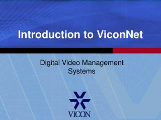 Introduction to ViconNet
