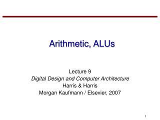 Arithmetic, ALUs