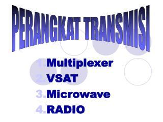 Multiplexer VSAT Microwave RADIO