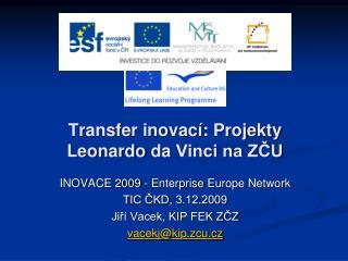Transfer inovací: Projekty  Leonardo da  Vinci na ZČU