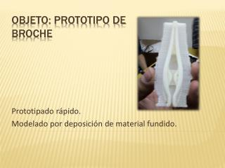 Objeto: prototipo de broche