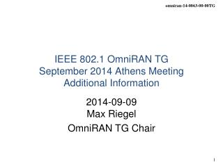 IEEE 802.1 OmniRAN TG September 2014 Athens Meeting  Additional  Information