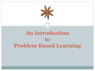 An introduction  to  Problem Based Learning
