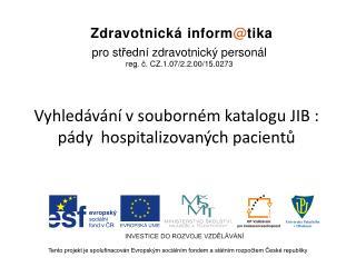 Vyhledávání vsouborném katalogu JIB : pády  hospitalizovaných pacientů