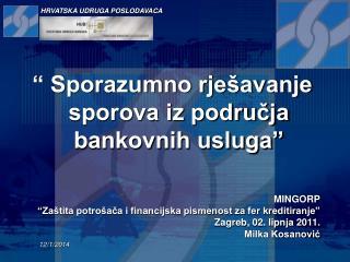 """"""" Sporazumno rješavanje sporova iz područja bankovnih usluga"""" MINGORP"""