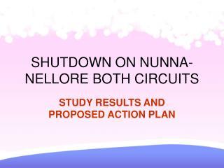 SHUTDOWN ON NUNNA-NELLORE BOTH CIRCUITS