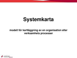 Systemkarta modell för kartläggning av en organisation eller verksamhets processer