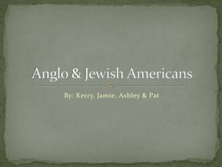 Anglo & Jewish Americans