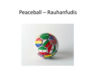 Peaceball  �  Rauhanfudis