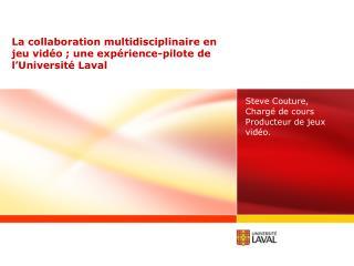 La collaboration multidisciplinaire en jeu vidéo ; une expérience-pilote de l'Université Laval