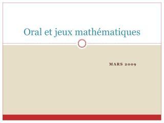 Oral et jeux mathématiques