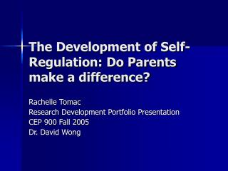 The Development of Self-Regulation: Do Parents make a difference?