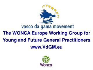 The WONCA Europe Working Group for  Young and Future General Practitioners VdGM.eu