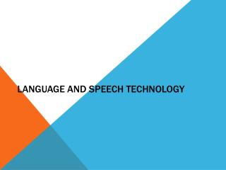 Language and Speech Technology