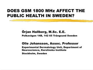 DOES GSM 1800 MHz AFFECT THE PUBLIC HEALTH IN SWEDEN?