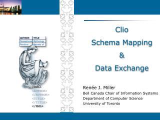 Clio Schema Mapping & Data Exchange