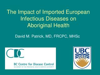 The Impact of Imported European Infectious Diseases on  Aboriginal Health