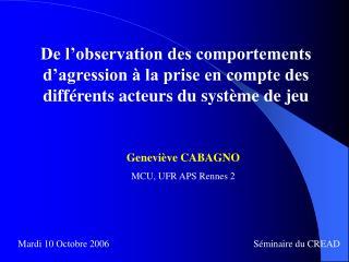 Geneviève CABAGNO MCU, UFR APS Rennes 2