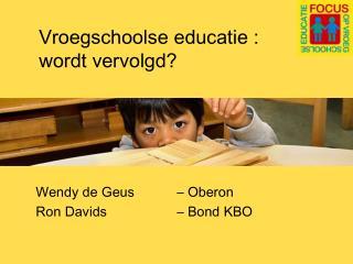 Vroegschoolse educatie :  wordt vervolgd?