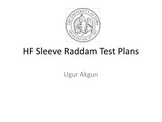 HF Sleeve  Raddam  Test Plans