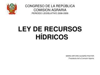 CONGRESO DE LA REPÚBLICA COMISION AGRARIA PERIODO LEGISLATIVO 2008-2009