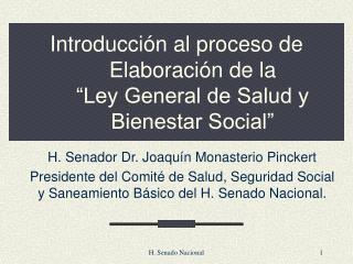 """Introducción al proceso de Elaboración  de la  """"Ley General de Salud y Bienestar Social"""""""