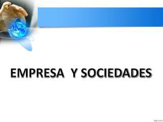 EMPRESA  Y SOCIEDADES