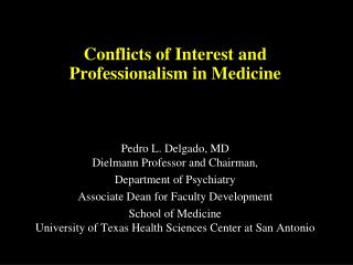 Conflicts of Interest and Professionalism in Medicine