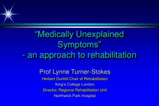 �Medically Unexplained Symptoms� - an approach to rehabilitation