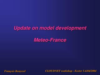 Update on model development Meteo-France