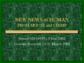 NEW NEWS of HUMAN FROM MOUSE and CHIMP