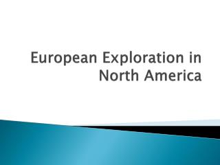 European  Exploration  in North America