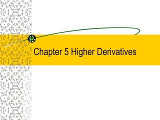 Chapter 5 Higher Derivatives