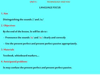 UNIT 5 :                        TECHNOLOGY AND YOU LANGUAGE FOCUS 1. Aim