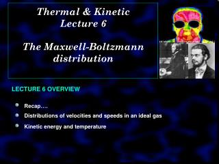 Thermal & Kinetic  Lecture 6 The Maxwell-Boltzmann distribution