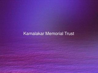 Kamalakar Memorial Trust
