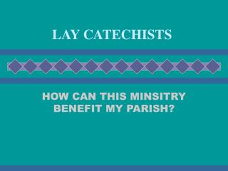 LAY CATECHISTS
