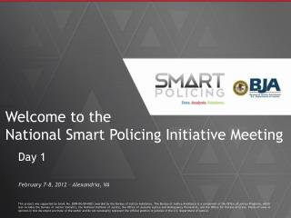 Welcome to the  National Smart Policing Initiative Meeting