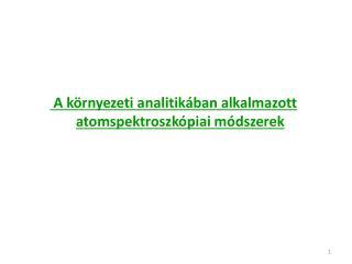 A környezeti analitikában alkalmazott atomspektroszkópiai módszerek